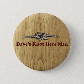 Bóton Redondo 5.08cm O nó de Dave aqui equipa - Multi-Produtos
