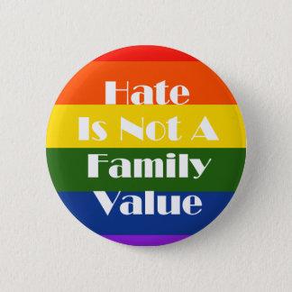 Bóton Redondo 5.08cm O ódio não é uns valores familiares