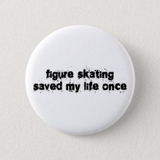 Bóton Redondo 5.08cm O patinagem artística salvar minha vida uma vez