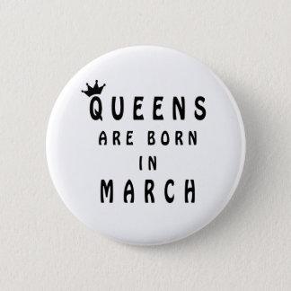 Bóton Redondo 5.08cm O Queens é nascido em março