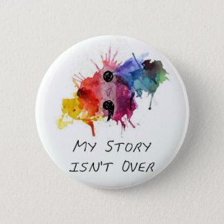 Bóton Redondo 5.08cm O semicolon minha história não se acaba