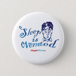 Bóton Redondo 5.08cm O sono é avaliado em excesso