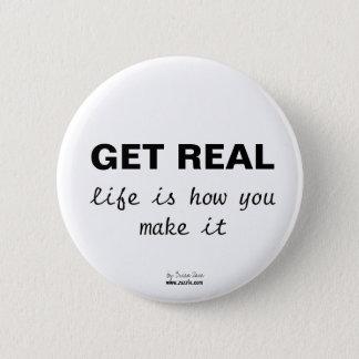 Bóton Redondo 5.08cm OBTENHA REAL, vida é como você o faz se abotoar