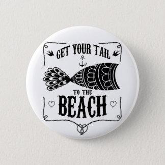 Bóton Redondo 5.08cm Obtenha sua cauda à praia