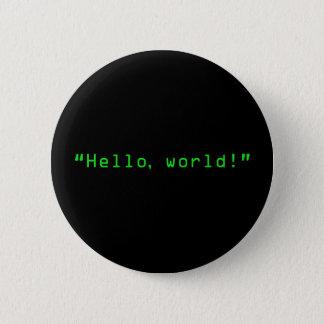 """Bóton Redondo 5.08cm """"Olá! estilo do computador do mundo"""""""