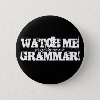 Bóton Redondo 5.08cm Olhe-me (execute corretamente) gramática! Botão