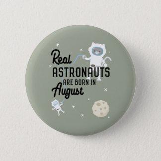 Bóton Redondo 5.08cm Os astronautas são em agosto Ztw1w nascidos