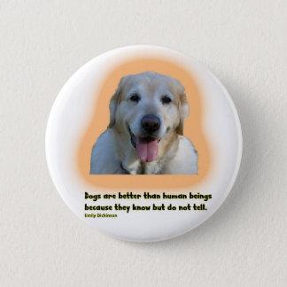 Bóton Redondo 5.08cm Os cães são melhores do que seres humanos