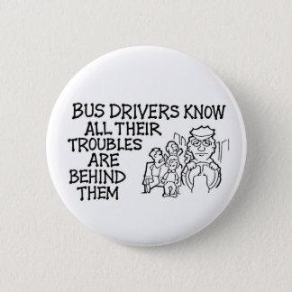 Bóton Redondo 5.08cm Os condutores de autocarro sabem todos seus