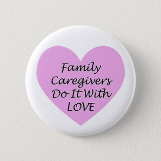 Bóton Redondo 5.08cm Os cuidadors de família fazem-no com amor