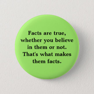 Bóton Redondo 5.08cm Os fatos são verdadeiros