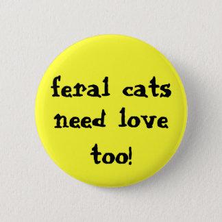 Bóton Redondo 5.08cm os gatos ferozes precisam o amor demasiado! botão