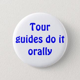 Bóton Redondo 5.08cm Os guias turística fazem-no oral