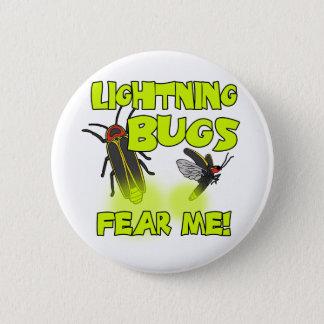 Bóton Redondo 5.08cm Os insetos de relâmpago temem-me