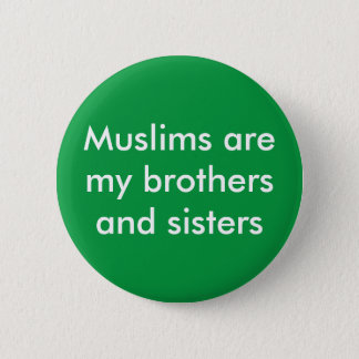 Bóton Redondo 5.08cm Os muçulmanos são meus irmão & botão da