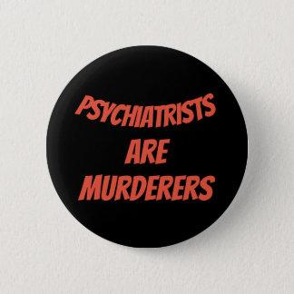 Bóton Redondo 5.08cm Os psiquiatras são assassinos