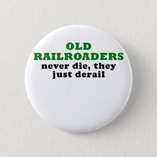 Bóton Redondo 5.08cm Os Railroaders idosos nunca morrem eles apenas