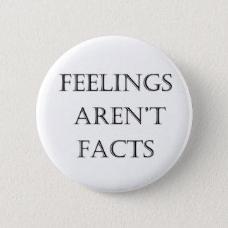 Bóton Redondo 5.08cm Os sentimentos não são fatos
