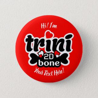 Bóton Redondo 5.08cm Osso de Trini 2D