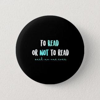 Bóton Redondo 5.08cm Para ler ou não ler…