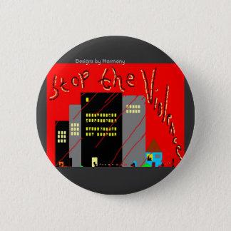 Bóton Redondo 5.08cm Pare o botão da violência