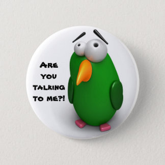 """Bóton Redondo 5.08cm Pássaro engraçado - """"você está falando-me""""?"""