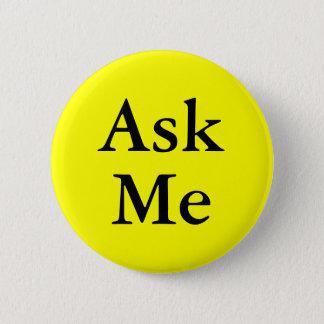 Bóton Redondo 5.08cm Peça-me botões perguntas em seu evento