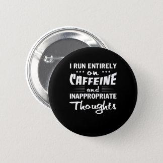 Bóton Redondo 5.08cm Pensamentos impróprios da cafeína do funcionamento