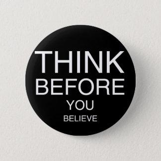 Bóton Redondo 5.08cm Pense antes que você acredite (preto)