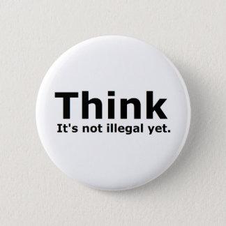 Bóton Redondo 5.08cm Pense que não é engrenagem ilegal contudo política