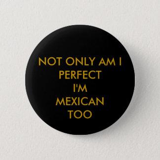 Bóton Redondo 5.08cm perfeição mexicana