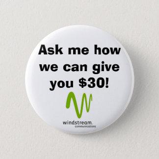 Bóton Redondo 5.08cm Pergunte-me como nós podemos lhe dar $30!