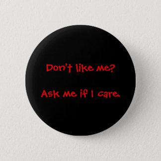Bóton Redondo 5.08cm Pergunte-me se eu me importo o botão