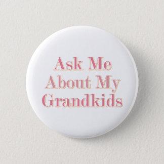 Bóton Redondo 5.08cm Pergunte-me sobre meus netos