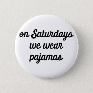 Bóton Redondo 5.08cm Pijamas de sábado