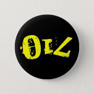 Bóton Redondo 5.08cm Pin! 710/OIL