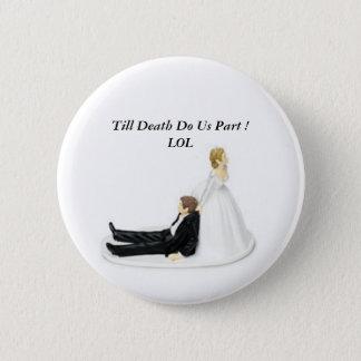 Bóton Redondo 5.08cm Pin da noiva, até que a morte nos fizer parte! LOL