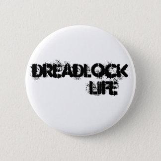 Bóton Redondo 5.08cm Pin da VIDA de DREADLOCK