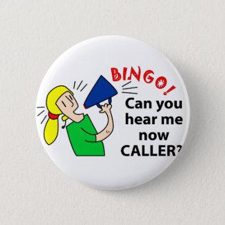 Bóton Redondo 5.08cm Pode você ouvir-me agora chamador do bingo?