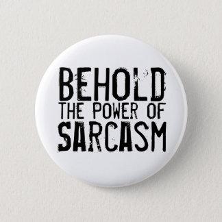 Bóton Redondo 5.08cm Poder do sarcasmo