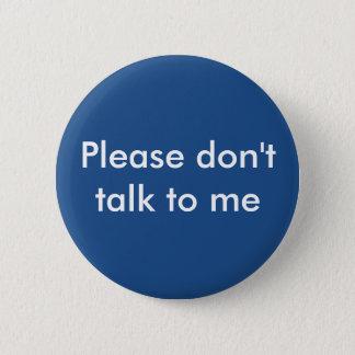 Bóton Redondo 5.08cm Por favor não me fale o botão