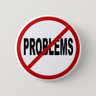 Bóton Redondo 5.08cm Problemas de /No dos problemas do ódio permitidos