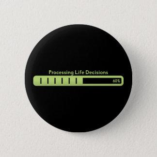 Bóton Redondo 5.08cm Processando o botão das decisões da vida
