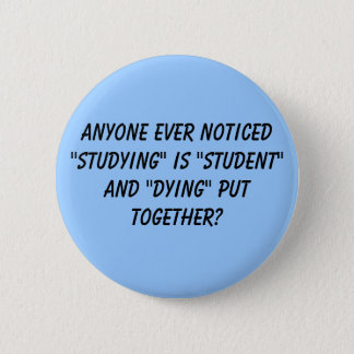 """Bóton Redondo 5.08cm Qualquer um """"estudo nunca observado"""" é """"estudante"""""""