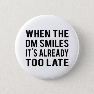 Bóton Redondo 5.08cm Quando o DM sorrir botão