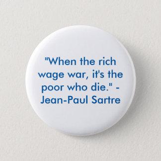 """Bóton Redondo 5.08cm """"Quando o ricos empreendem a guerra, é os pobres"""