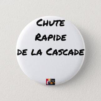 Bóton Redondo 5.08cm QUEDA RÁPIDA da CASCATA - Jogos de palavras