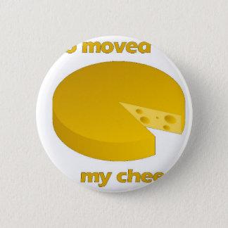 Bóton Redondo 5.08cm Quem moveu o queijo