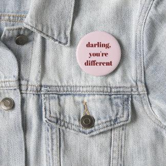 Bóton Redondo 5.08cm Querido, você é botão diferente