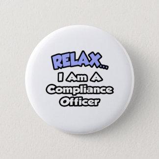 Bóton Redondo 5.08cm Relaxe-me… são um oficial da conformidade